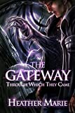 The Gateway Through Which They Came (The Gateway Series Book 1)