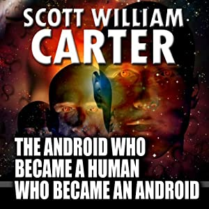 The Android Who Became a Human Who Became an Android Audiobook
