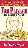 Tom Playfair: Or Making a Start