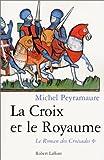 Le roman des croisades, tome 1 : La croix et le royaume