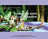 Fishscale Girl and the Disaster/ La Chiquita Escamosa y el Desastre (The Fishscale Girl Series, No. 2) (Spanish and English Edition)