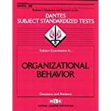 ORGANIZATIONAL BEHAVIOR (DSST Dantes Subject Standardized Tests) (Passbooks) (DANTES SUBJECT STANDARDIZED TESTS (DANTES)) ~ Jack Rudman