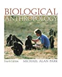 Biological Anthropology with PowerWeb (0072996358) by Park, Michael Alan