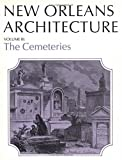 img - for New Orleans Arch Vol 3 PB: The Cemeteries (New Orleans Architecture Series) book / textbook / text book