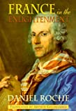 France in the Enlightenment (Harvard Historical Studies, 130) (0674001990) by Roche, Daniel