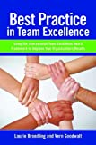 img - for Best Practice in Team Excellence: Using the International Team Excellence Award Framework to Improve Your Organization's Results book / textbook / text book