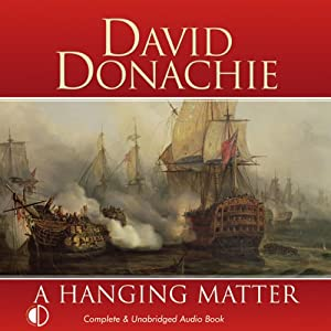 A Hanging Matter: The Privateersman Mysteries, Volume 3 | [David Donachie]
