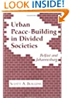 Urban Peacebuilding In Divided Societies: Belfast And Johannesburg