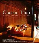 Classic Thai: Designs* Interiors* Arc...