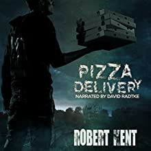 Pizza Delivery (       UNABRIDGED) by Robert Kent Narrated by David Radtke