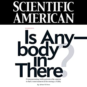 Scientific American: Is Anybody in There? | [Adrian M. Owen]