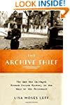 The Archive Thief: The Man Who Salvag...