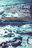 Ice Ages and Astronomical Causes. Springer Praxis Books (3540437797) by Richard A. Muller