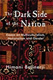 Dark Side of the Nation: Essays on Multiculturalism, Nationalism, and Gender