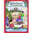 My First Book of Christmas Songs: 20 Favorite Songs in Easy Piano Arrangements (Dover Music for Piano)