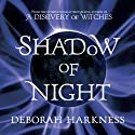 Shadow of Night: The All Souls Trilogy, Book 2 (       UNABRIDGED) by Deborah Harkness Narrated by Jennifer Ikeda