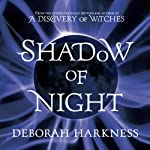 Shadow of Night (       UNABRIDGED) by Deborah Harkness Narrated by Jennifer Ikeda