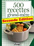500 recettes de grand-m�re - Seconde Edition