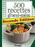 500 recettes de grand-m�re - Seconde Edition