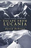 Escape from Lucania: An Epic Struggle for Survival (0316724882) by Roberts, David