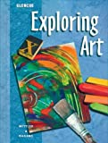Exploring Art Student Edition (0026623560) by Rosalind Ragans