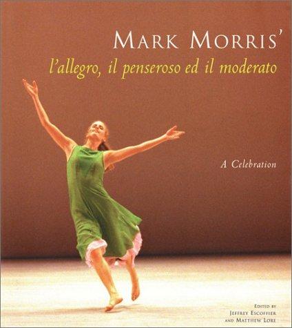 Mark Morris' L'Allegro, Il Penseroso Ed Il Moderato