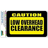 Caution Low Overhead Clearance SLAP-STICKZ(TM) Premium Laminated Sticker Sign