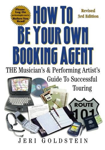 How To Be Your Own Booking Agent: THE Musician's & Performing Artist's Guide To Successful Touring PDF