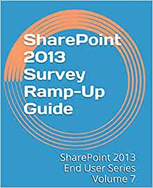 SharePoint 2013 Survey Ramp-Up Guide (SharePoint 2013 End User Series ...