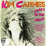 Crazy in the Nightpar Kim Carnes