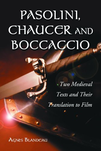 Pasolini, Chaucer And Boccaccio: Two Medieval Texts And Their Translation to Film