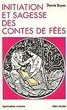 echange, troc Dennis Boyes - Initiation et sagesse des contes de fées