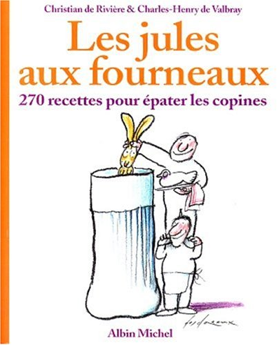 les-jules-aux-fourneaux-270-recettes-pour-epater-les-copines