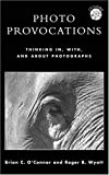 img - for Photo Provocations: Thinking In, With, and About Photographs book / textbook / text book