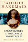 Faithful Handmaid: Fanny Burney at th...