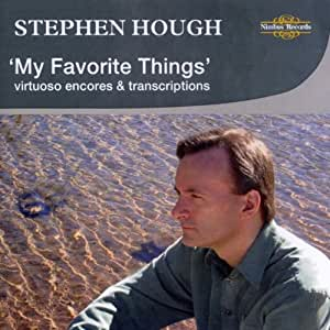 Stephen Hough, 'My Favorite Things' - virtuoso encores and transcriptions