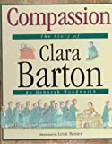 img - for Compassion: The Story of Clara Barton (Value Biographies) book / textbook / text book