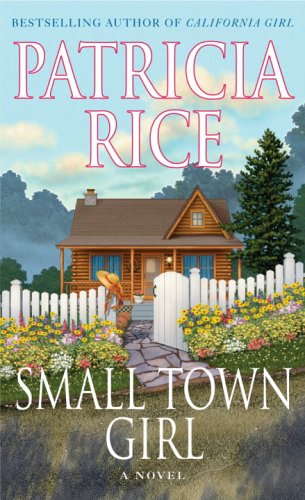Small Town Girl: A Novel, PATRICIA RICE