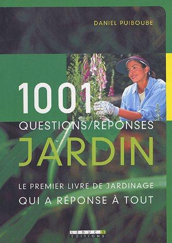 livre 1001 questions r ponses jardin le premier livre de jardinage qui a r ponse tout. Black Bedroom Furniture Sets. Home Design Ideas