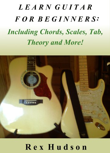 Learn Guitar For Beginners: Including Chords, Scales, Tab, Theory And More!