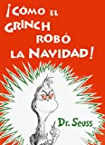 Dr Seuss Como el Grinch Robo la Navidad = How the Grinch Stole Christmas