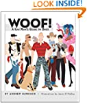 Woof!: A Gay Man's Guide to Dogs