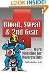 Blood, Sweat & 2nd Gear: More Medicin...