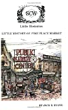 Image of Little History of Pike Place Market: Seattle, Washington (Little Histories)
