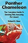 Panther Chameleons, Complete Owner's...