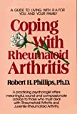 Coping with Rheumatoid Arthritis (Coping with chronic conditions: guides to living with chronic illnesses for you & your family)