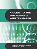 img - for A Guide to the MRCP Part 2 Written Paper 2Ed (Hodder Arnold Publication) book / textbook / text book