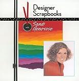 Designer Scrapbooks with Sandi Genovese