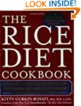 The Rice Diet Cookbook: 150 Easy, Eve...