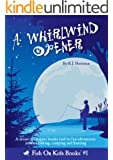 A Whirlwind Opener (Book 1)
